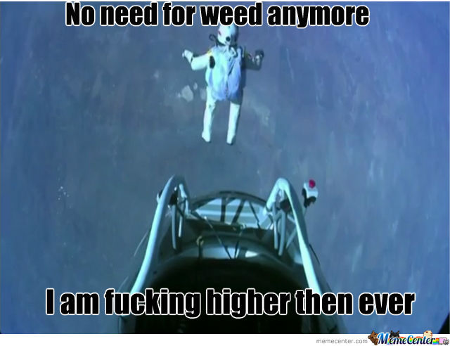 No Need For Weed Anymore
