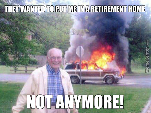 No One Puts Me In A Retirement Home!