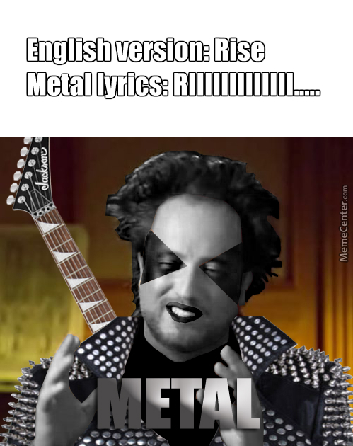 No One Says The Word Rise Correctly In Metal Songs, Ever