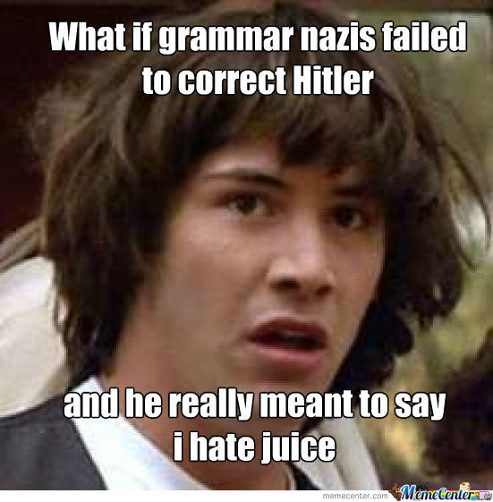 No Point In Saying Sorry For Grammar It Didn't Help The Jews