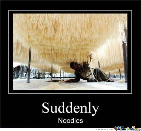 noodles everywhere_o_139365 noodles everywhere by jsceb meme center,Noodle Memes
