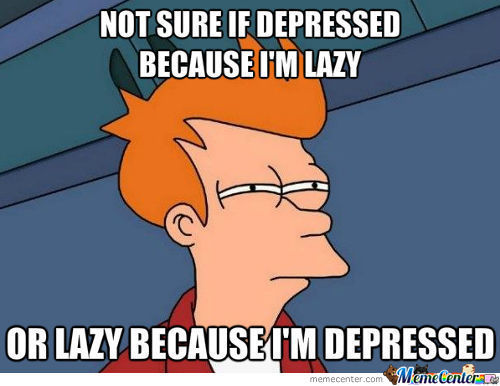 Not Sure If Depressed Coz I'm Lazy?