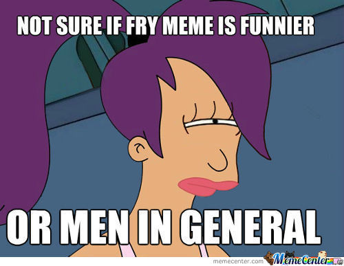Not Sure If Fry Is Funny Or Just Men