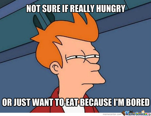 Not Sure If Hungry