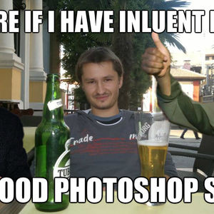 Not Sure If I Have Inluent Friends Or Good Photoshop Skils By