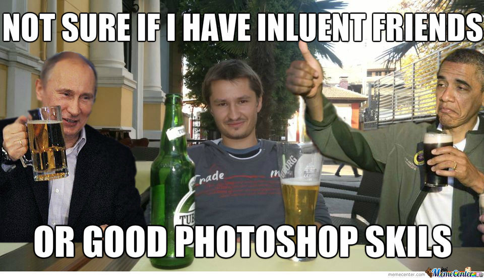 Not Sure If I Have Inluent Friends Or Good Photoshop Skils