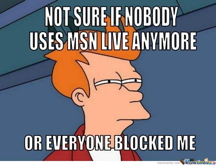 Not Sure If Nobody Uses Mns Live Anymore
