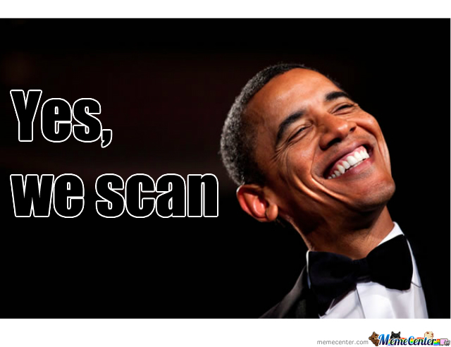 """Obama: """"yes, We Scan"""""""