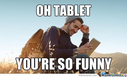 Oh Tablet, You Complete Me