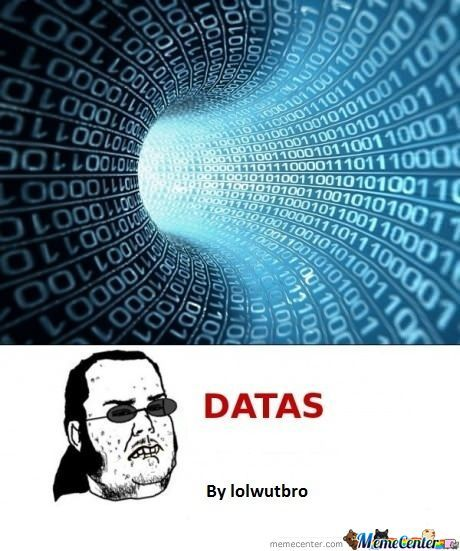 Oh Yeah Give Me Datas!!