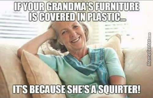 Oh, Your Grandmas Couch Is Covered In Plastic ?