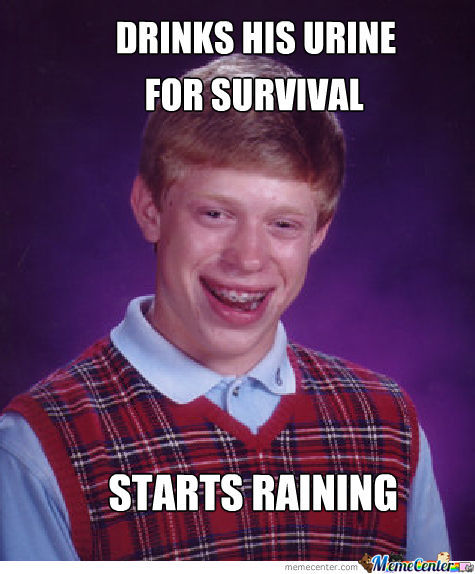 Bad Luck Brian Drinks His Urine For Survival
