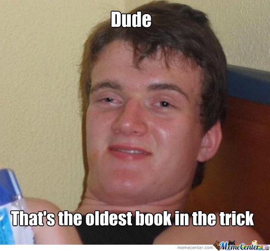 oldest trick in the book_o_1468147 oldest trick in the book by thisisthesamegirl meme center