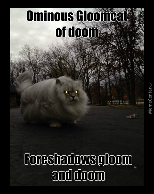 Ominous Gloomcat Of Doom