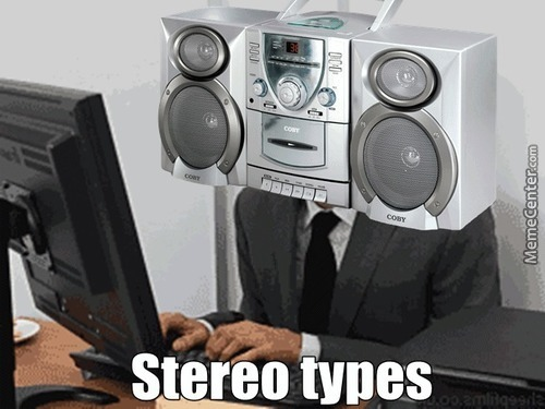 On The Internet No One Knows You're A Stereo