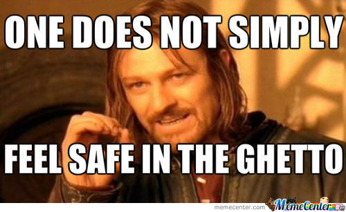 One Does Not Simply Feel Safe