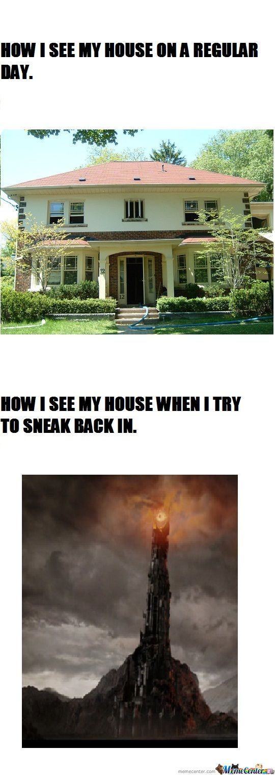 One Does Not Simply Sneak Back In Without Waking Up Parents....
