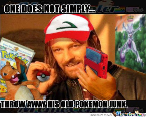One Does Not Simply Throw Away His Childhood...