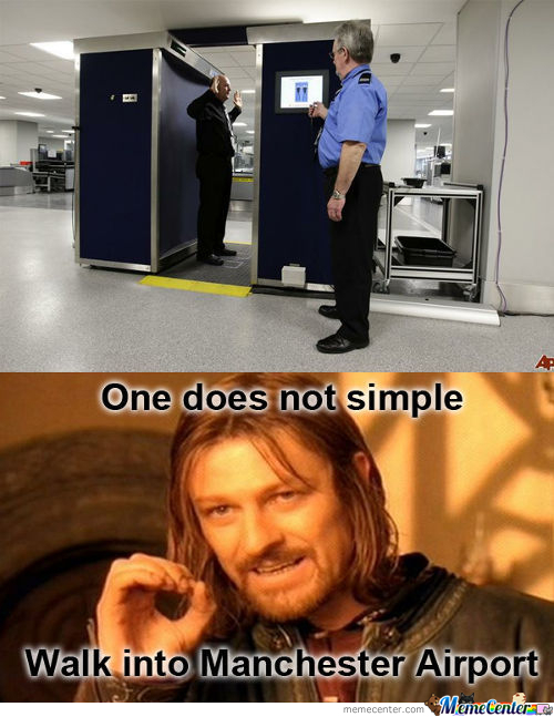 One Does Not Simply Walk Into Manchester Airport