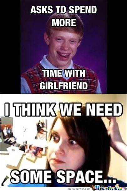 Only Bad Luck Brian Can Defeat Overly Attached Girlfriend.