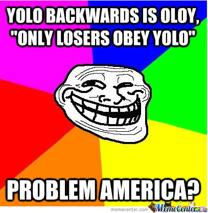 Only Losers Obey Yolo