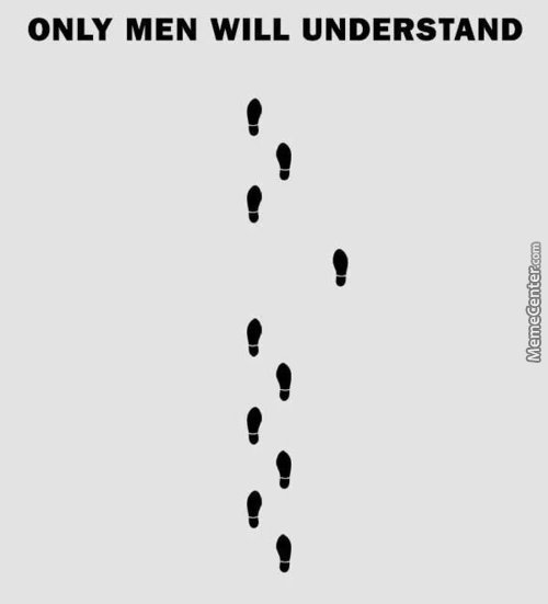 Only Men Will Understand!