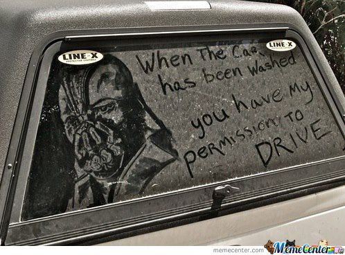 Only When The Car Has Been Washed...you Have My Permission To Drive!
