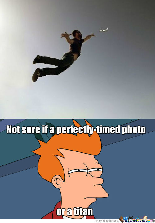 Or Maybe It's Just A Perfectly-Timed Photo Of A Titan