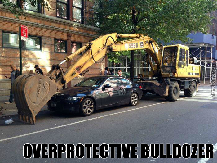 Overly Attached Bulldozer