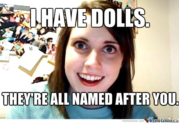 Overly Attached Girlfriend Is Totally Over Attached.
