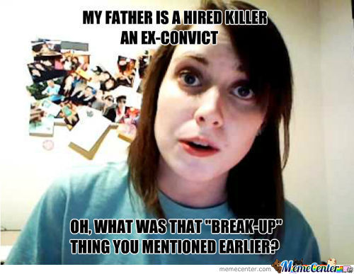 Overly Attached Girlfriend's Daddy