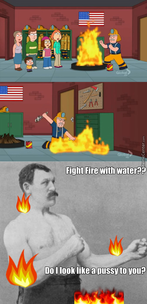 Overly Manly Fireman
