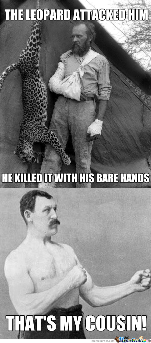 Overly Manly Man's Cousin