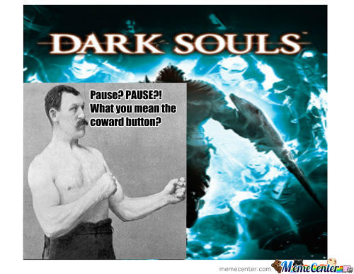 Overly Manly Man Approves Of Dark Souls