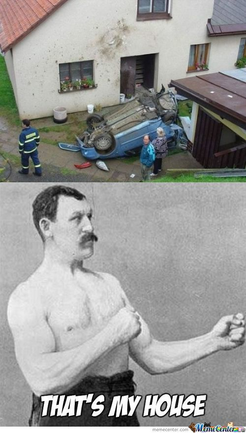 Overly Manly Man House