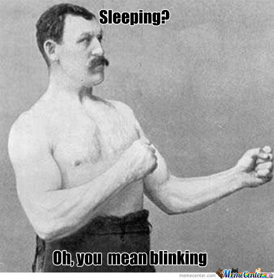 overly manly man on sleeping_o_869110 overly manly man on sleeping by seangold30 meme center