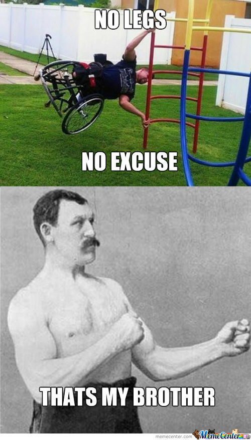 Overly Manly Mans Disable Brother.