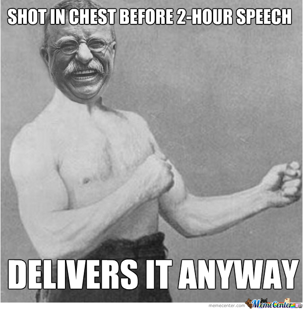 Overly Manly Roosevelt Remake (Thanks To Thematrixman )