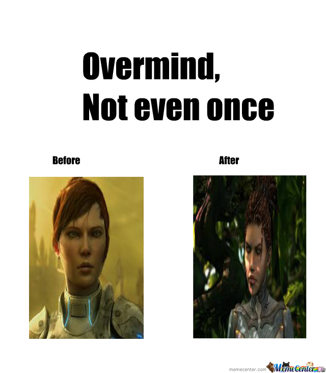 Overmind, Not Even Once