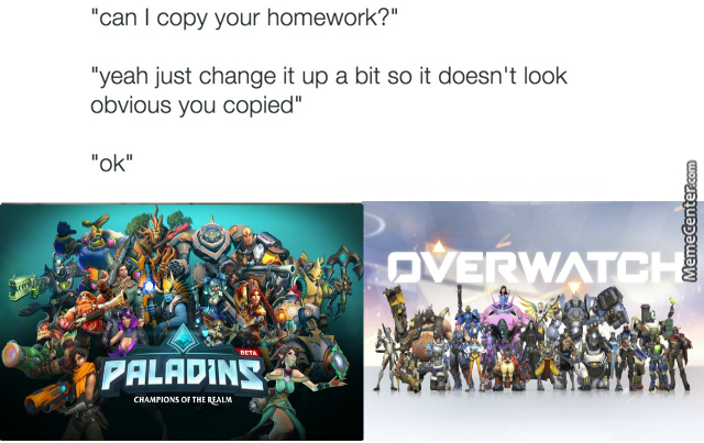 Paladins Gamplay Was Out Befor Overwatch Was Known I So Fell That