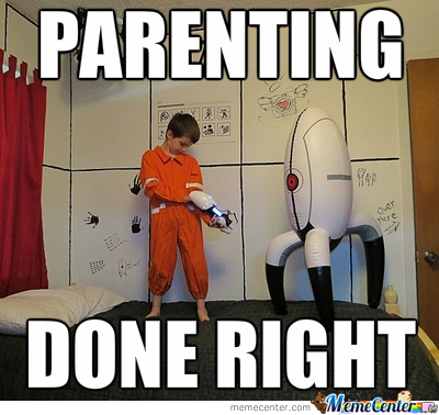 Parenting Done Right [Portal 2]