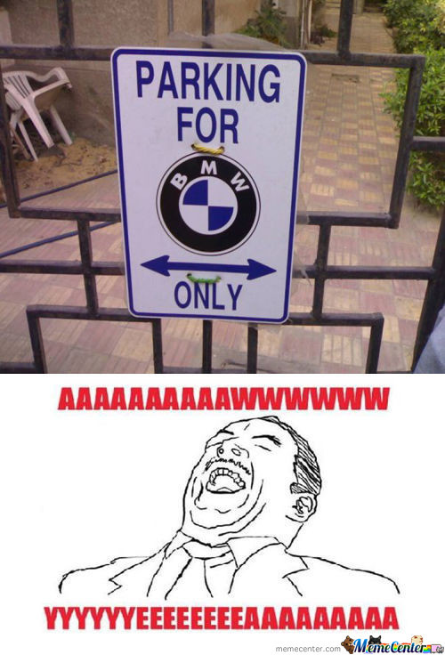 Parking For Bmw Only,wtf