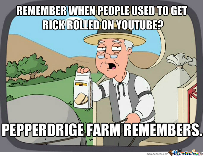 Pepperdrige Farm Remembers Your Dark Days On Youtube.