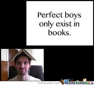 Perfect Boys Only Exist In Books.