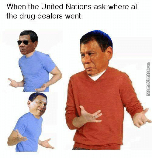 Philippine President Be Like... No Dealers Here Fam