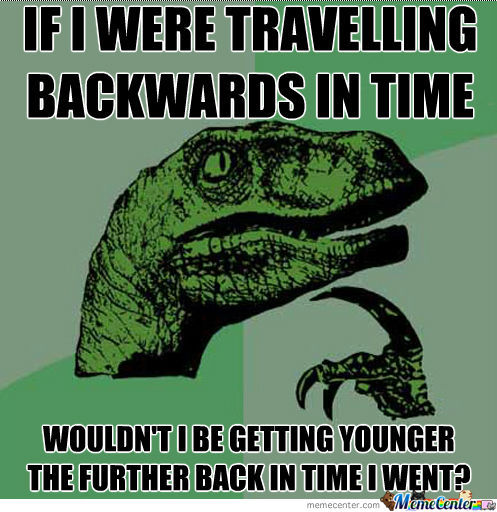Philosoraptor-Travelling Back In Time.