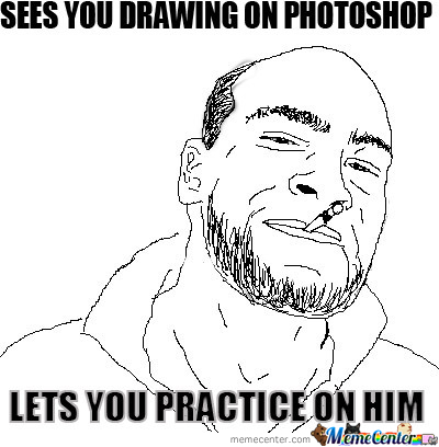 Photoshop Practice With Greg  by yousucktroll - Meme Center