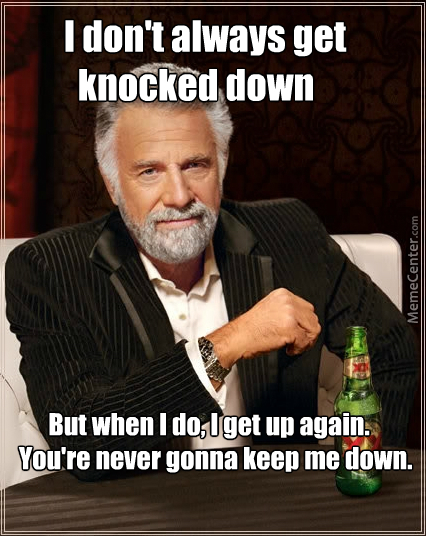 I get knocked down pissing the night away