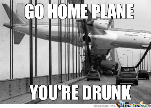 Plane You're Drunk...