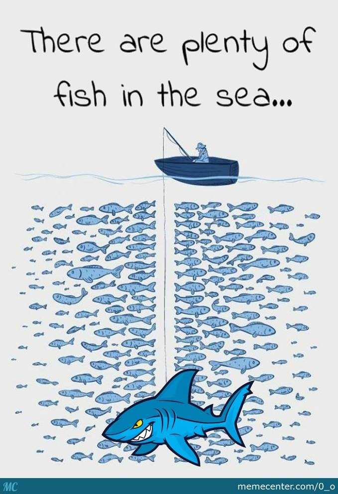 Plenty of fish in the sea by 0 o meme center for Browse plenty of fish